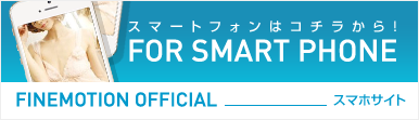 FINEMOTION OFFICIAL FOR SMART PHONE